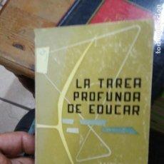 Libros de segunda mano: LA TAREA PROFUNDA DE EDUCAR, VÍCTOR GARCÍA HOZ. L.8760-1094. Lote 271388243