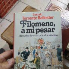 Libros de segunda mano: FILOMENO, A MI PESAR, GONZALO TORRENTE BALLESTER. L.8760-1099. Lote 271389268