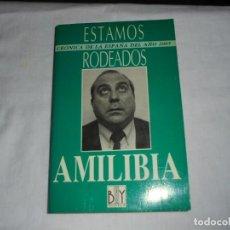 Libros de segunda mano: ESTAMOS RODEADOS.CRONICA DE LA ESPAÑA DEL AÑO 2005.AMILIBIA EDITORIAL BY MADRID 1988.-1ª EDICION. Lote 271426763
