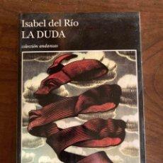 Libros de segunda mano: LA DUDA. ISABEL DEL RIO. TUSQUETS EDITORES. Lote 271543708