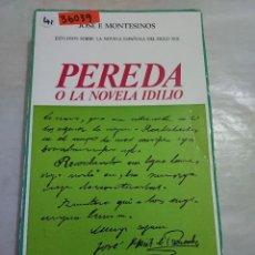 Libros de segunda mano: 36039 - PEREDA O LA NOVELA IDILIO - POR JOSE F. MONTESINOS - ED. CASTALIA - AÑO 1969. Lote 271547213
