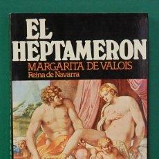Libros de segunda mano: EL HEPTAMERON ( EDICION INTEGRA ). MARGARITA DE VALOIS, REINA DE NAVARRA. EDICION INTEGRA.. Lote 271601273