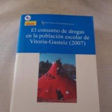 Libros de segunda mano: 49648 - EL CONSUMO DE DROGAS EN LA POBLACION ESCOLAR DE VITORIA-GASTEIZ (2007) - AÑO 2008. Lote 271798963