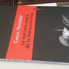 Libros de segunda mano: 2013 - CARLOS VELÁZQUEZ - LA MARRANA NEGRA DE LA LITERATURA ROSA - SEXTO PISO. Lote 271867378
