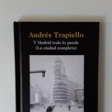 Libros de segunda mano: ANDRÉS TRAPIELLO - Y MADRID TODO LO PUEDE (LA CIUDAD COMPLETA) (DESTINO, 2021) NO VENAL. Lote 272092938