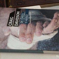 Libros de segunda mano: 2013 - CRAIG DAVIDSON - DE ÓXIDO Y HUESO. Lote 272191223