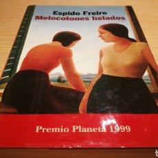 Livros em segunda mão: MELOCOTONES HELADOS - ESPIDO FREIRE - PREMIO PLANETA 1999. Lote 272494563