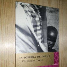 Libros de segunda mano: VERONIQUE TADJO - LA SOMBRA IMANA. Lote 273022528