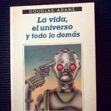 Libros de segunda mano: LA VIDA, EL UNIVERSO Y TODO LO DEMAS. DOUGLAS ADAMS. ANAGRAMA 1988.. Lote 273471833