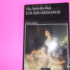 Libros de segunda mano: LOS EDUARDIANOS, VITA SACKVILLE-WEST, ED. TUSQUETS, TAPA BLANDA. Lote 273712183