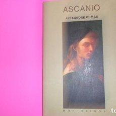 Libros de segunda mano: ASCANIO, ALEXANDRE DUMAS, ED. MONTESINOS, TAPA BLANDA. Lote 273715698