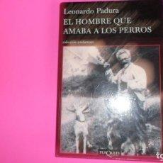 Libros de segunda mano: EL HOMBRE QUE AMABA A LOS PERROS, LEONARDO PADURA, ED. TUSQUETS, TAPA BLANDA, 1ª EDICIÓN. Lote 273716358