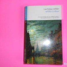 Libros de segunda mano: LAS HOJAS CAÍDAS, WILKIE COLLINS, ED. VERTICALES DE BOLSILLO, TAPA BLANDA. Lote 273717893