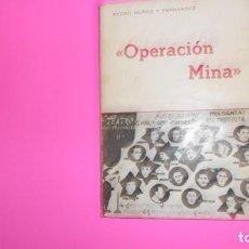 Libros de segunda mano: OPERACIÓN MINA, PEDRO MUÑOZ Y FERNÁNDEZ, PUERTOLLANO, 1978, TAPA BLANDA. Lote 273718978