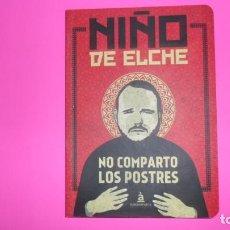 Libros de segunda mano: NO COMPARTO LOS POSTRES, NIÑO DE ELCHE, ED. BANDAÀPARTE. Lote 273972538