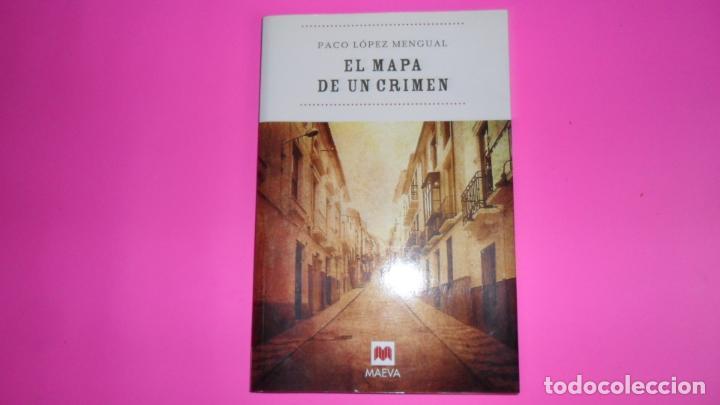 EL MAPA DE UN CRIMEN, PACO LÓPEZ MENGUAL, ED. MAEVA, TAPA BLANDA (Libros de Segunda Mano (posteriores a 1936) - Literatura - Narrativa - Otros)