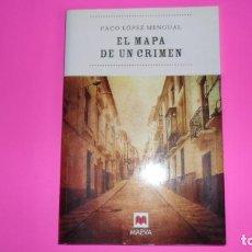 Libros de segunda mano: EL MAPA DE UN CRIMEN, PACO LÓPEZ MENGUAL, ED. MAEVA, TAPA BLANDA. Lote 273978233