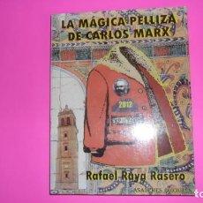 Libros de segunda mano: LA MÁGICA PELLIZA DE CARLOS MARX, RAFAEL RAYA RASERO, ED. ASADEMES. Lote 273978538