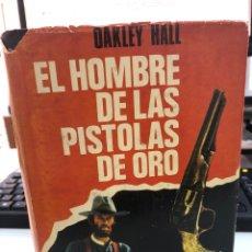 Libri di seconda mano: 1972 EL HOMBRE DE LAS PISTOLAS DE ORO - OAKLEY HALL. Lote 274195898