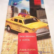 Libros de segunda mano: SEIS CEREZAS Y MEDIA - JUANA AURORA MAYORAL. Lote 274200523