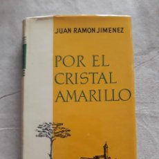Libri di seconda mano: JIMÉNEZ, JUAN RAMÓN. POR EL CRISTAL AMARILLO. AGUILAR, 1961. Lote 274597763