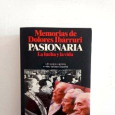 Libros de segunda mano: MEMORIAS DE DOLORES IBÁRRURI. PASIONARIA. LA LUCHA Y LA VIDA. PLANETA. PRIMERA EDICIÓN.. Lote 274781183
