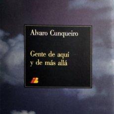 Libros de segunda mano: GENTE DE AQUÍ Y DE ALLÁ / ÁLVARO CUNQUEIRO. MADRID : IBERIA, 1988. (LIBRO DE A BORDO).. Lote 274813208