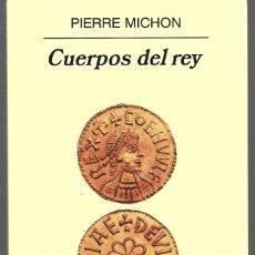 Livros em segunda mão: PIERRE MICHON : CUERPOS DEL REY. (TRADUCCIÓN DE Mª TERESA GALLEGO. ED. ANAGRAMA, 2008). Lote 274816553