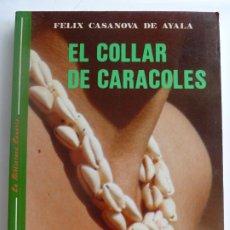 Libros de segunda mano: EL COLLAR DE CARACOLES. FÉLIX CASANOVA DE AYALA. Lote 275574228
