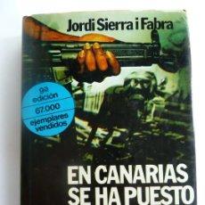 Libros de segunda mano: EN CANARIAS SE HA PUESTO EL SOL. JORDI SIERRA I FABRA. Lote 275581758