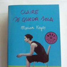Libros de segunda mano: CLAIRE SE QUEDA SOLA. MARIAN KEYES. Lote 275582178