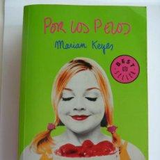 Libros de segunda mano: POR LOS PELOS. MARIAN KEYES. Lote 275582908