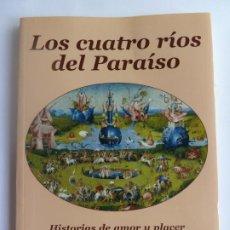 Libros de segunda mano: LOS CUATRO RÍOS DEL PARAÍSO. JOSÉ ARQUERO. Lote 275585688