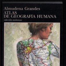 Libros de segunda mano: ALMUDENA GRANDES ATLAS DE GEOGRAFÍA HUMANA ED TUSQUETS 1998 1ª EDICIÓN FIRMADO Y DEDICADO. Lote 275659983