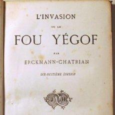 Libros de segunda mano: ERCKMANN-CHATRIAN - L'INVASION OU LE FOU YÉGOF - PARIS C. 1900. Lote 275532048
