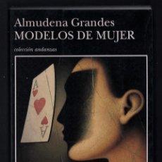 Libros de segunda mano: ALMUDENA GRANDES MODELOS DE MUJER ED TUSQUETS 1996 COLECCIÓN ANDANZAS NÚM 263 SIETE RELATOS MUJERES. Lote 275744603