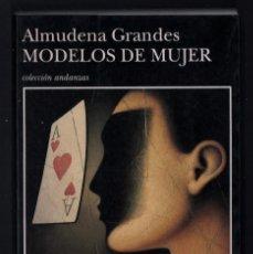 Libros de segunda mano: ALMUDENA GRANDES MODELOS DE MUJER TUSQUETS 1996 COL ANDANZAS Nª 263 FIRMADO DEDICADO RELATOS MUJERES. Lote 275752253