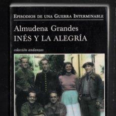 Libros de segunda mano: ALMUDENA GRANDES INÉS Y LA ALEGRÍA EPISODIOS DE UNA GUERRA INTERMINABLE ED TUSQUETS 2010 1ª EDICIÓN. Lote 275883003
