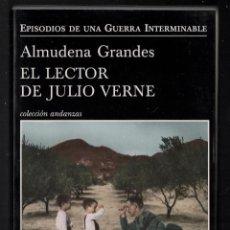 Libros de segunda mano: ALMUDENA GRANDES EL LECTOR DE JULIO VERNE EPISODIOS UNA GUERRA INTERMINABLE TUSQUETS 2012 1ª EDICIÓN. Lote 275893953