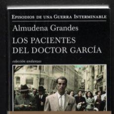 Libros de segunda mano: ALMUDENA GRANDES LOS PACIENTES DEL DOCTOR GARCÍA EPISODIOS DE UNA GUERRA INTERMINABLE TUSQUETS 2017. Lote 275937218