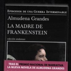 Libros de segunda mano: ALMUDENA GRANDES LA MADRE DE FRANKENSTEIN EPISODIOS DE UNA GUERRA INTERMINABLE 5 ED TUSQUETS 2020. Lote 275945778