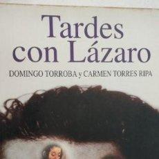 Libros de segunda mano: TARDES CON LÁZARO. DOMINGO TORROBA Y CARMEN TORRES RIPA. PLAZA&JANÉS.. Lote 276131563