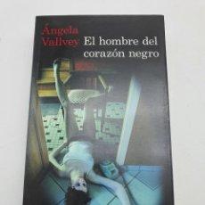Libros de segunda mano: EL HOMBRE DEL CORAZÓN NEGRO ( ÀNGELA VALLVEY ) VER FOTOS. Lote 276540788