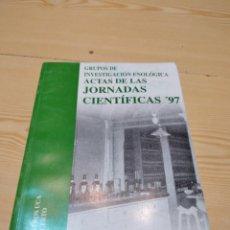 Libros de segunda mano: C-10 LIBRO GRUPOS DE INVESTIGACION ENOLOGICA-ACTAS DE LAS JORNADAS CIENTIFICAS-97. Lote 276580663