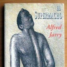 Libros de segunda mano: EL SUPERMACHO, DE ALFRED JARRY. VALDEMAR PLANETA MALDITO. Lote 276661188