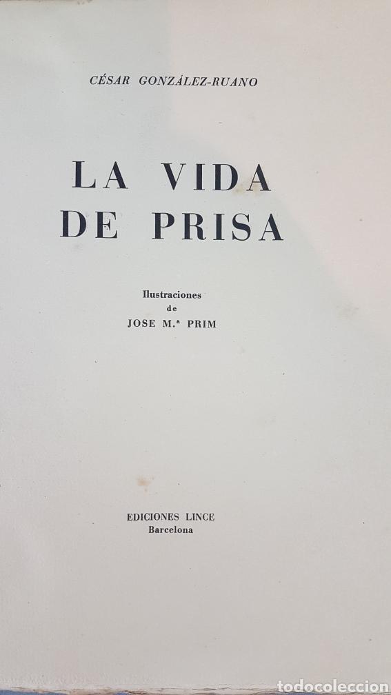 Libros de segunda mano: LA VIDA DE PRISA CESAR GONZÁLEZ - RUANO. PRIMERA EDICIÓN ESPECIAL NUMERADA. EJEMPLAR N.16. Año 1946 - Foto 3 - 276735678