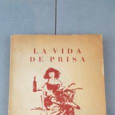 Libros de segunda mano: LA VIDA DE PRISA CESAR GONZÁLEZ - RUANO. PRIMERA EDICIÓN ESPECIAL NUMERADA. EJEMPLAR N.16. AÑO 1946. Lote 276735678