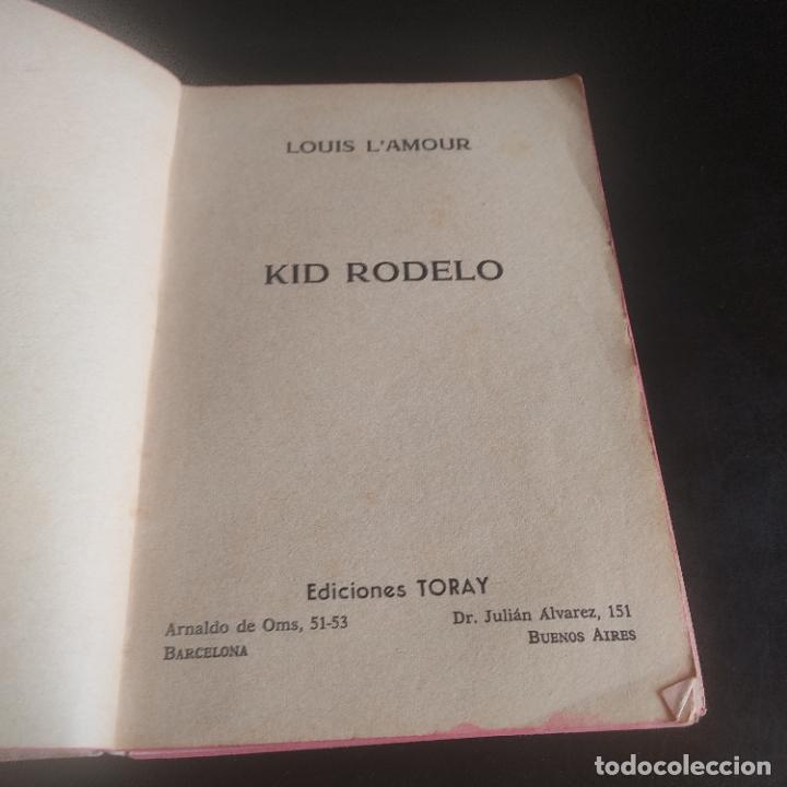 Libros de segunda mano: KID RODELO. LOUIS LAMOUR. 1966. EDICIONES TORAY. 148 PAGS. - Foto 2 - 276911438