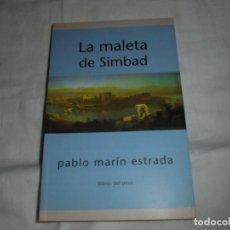 Libros de segunda mano: LA MALETA DE SIMBAD. PABLO MARIN ESTRADA. LLIBROS DEL PEXE, 2000.. Lote 276960353
