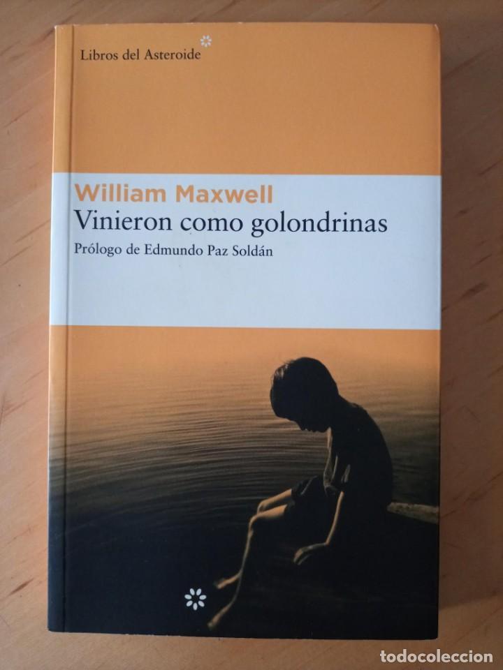 WILLIAM MAXWELL VINIERON COMO GOLONDRINAS (Libros de Segunda Mano (posteriores a 1936) - Literatura - Narrativa - Otros)